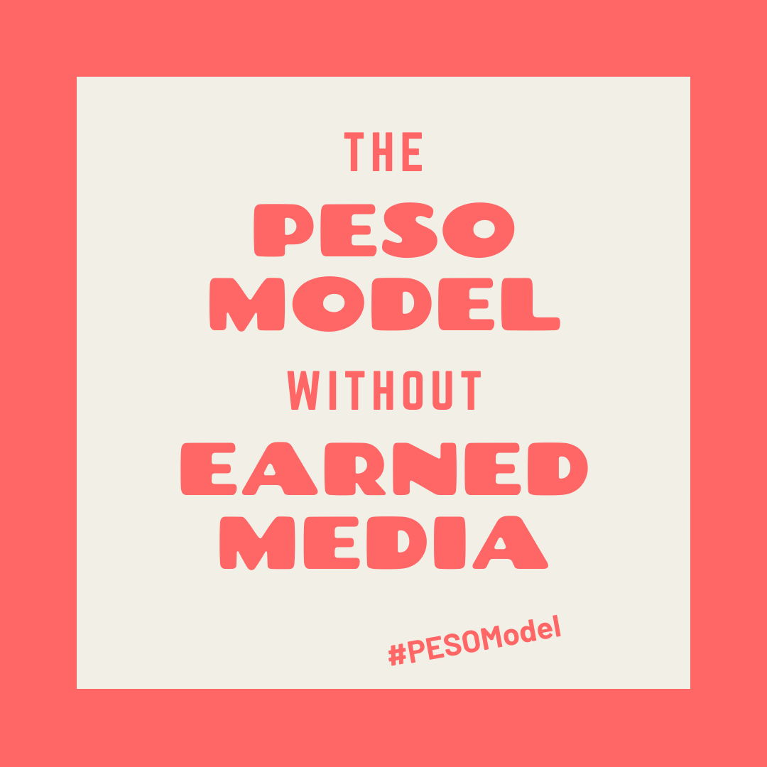 The PESO Model Without Earned Media
