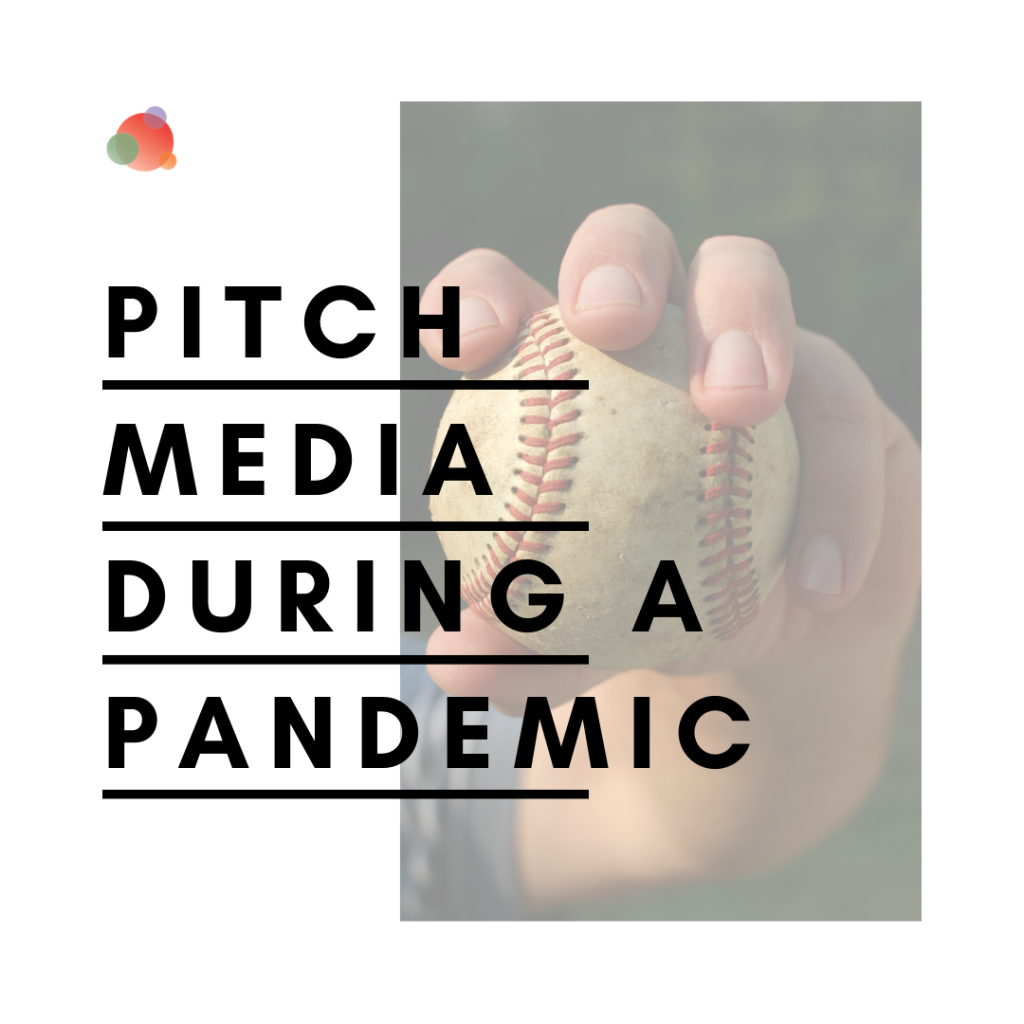 How to Pitch Journalists During a Pandemic